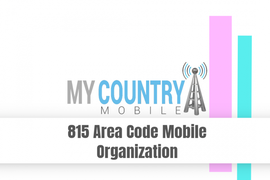 815 Area Code Mobile Organization - My Country Mobile