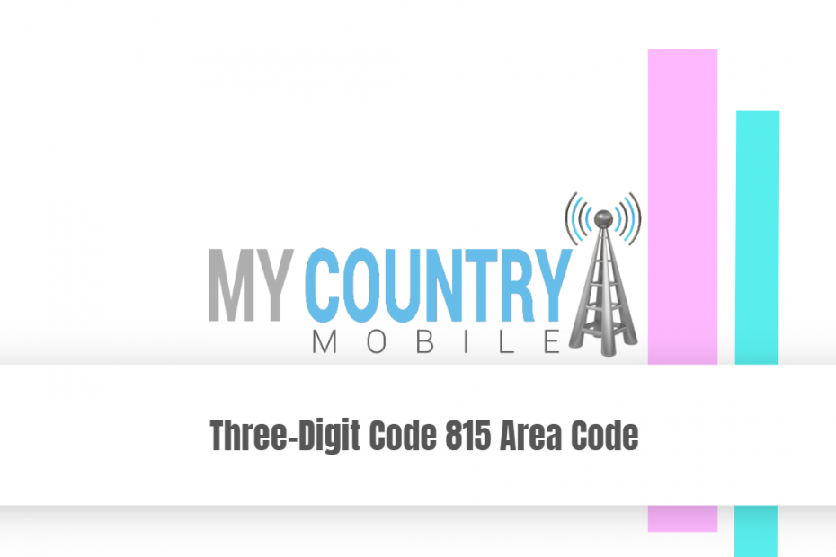 Three-Digit Code 815 Area Code - My Country Mobile