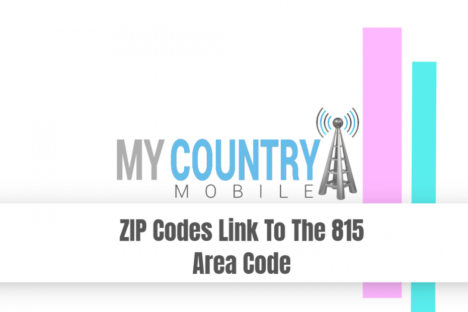ZIP Codes Link To The 815 Area Code - My Country Mobile