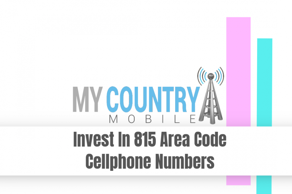 Invest In 815 Area Code Cellphone Numbers - My Country Mobile