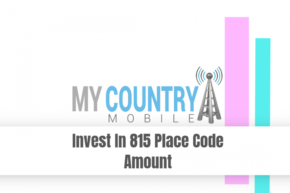 Invest In 815 Place Code Amount - My Country Mobile