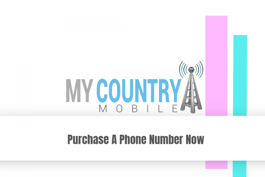 Purchase A Phone Number Now - My Country Mobile